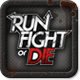 Run, Fight or Die fan